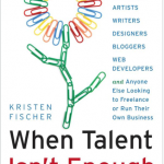 You Must Read When Talent Isn't Enough